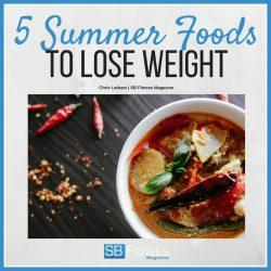 5 Summer Foods to Lose Weight
